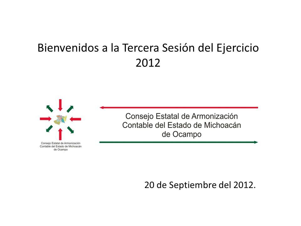 Bienvenidos a la Tercera Sesión del Ejercicio 2012 20 de Septiembre del 2012.
