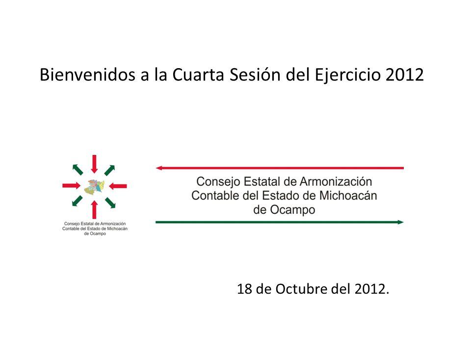 Bienvenidos a la Cuarta Sesión del Ejercicio 2012 18 de Octubre del 2012.