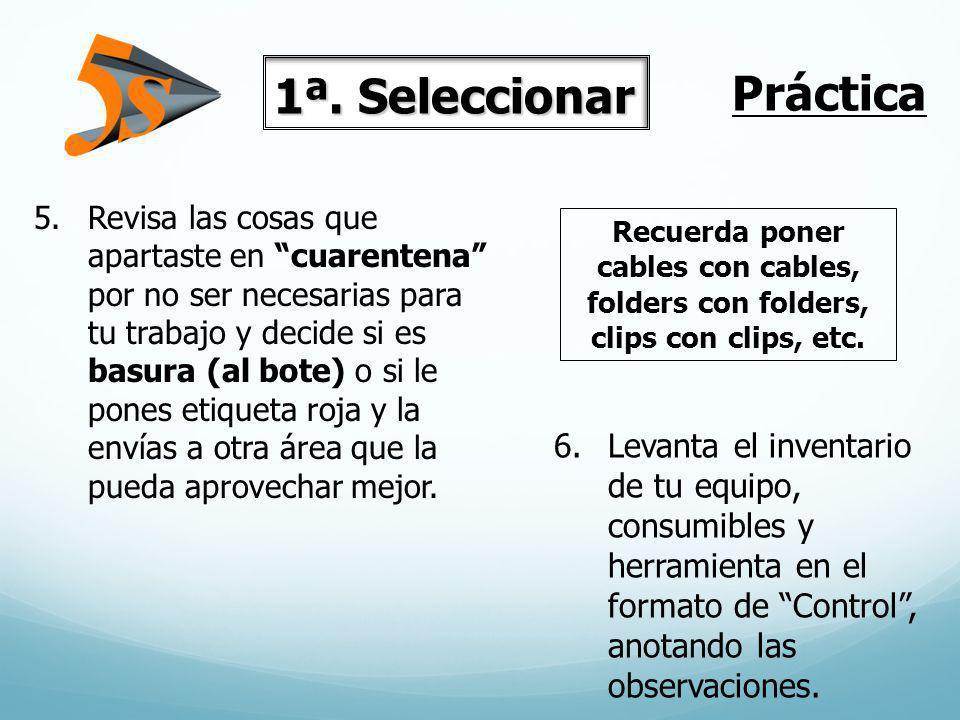 5.Revisa las cosas que apartaste en cuarentena por no ser necesarias para tu trabajo y decide si es basura (al bote) o si le pones etiqueta roja y la