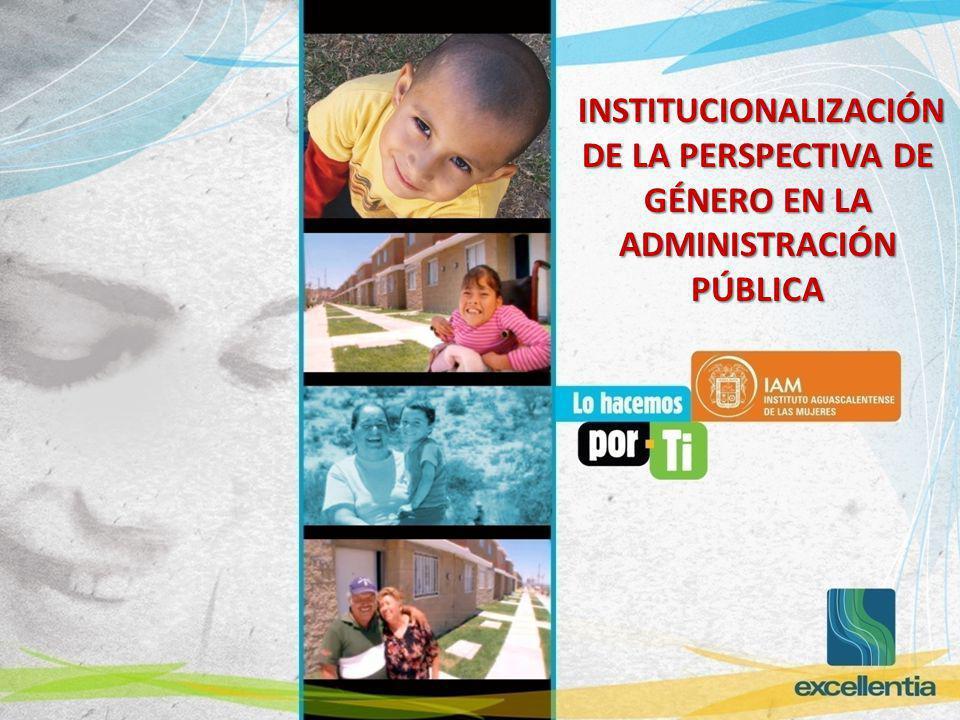 INSTITUCIONALIZACIÓN DE LA PERSPECTIVA DE GÉNERO EN LA ADMINISTRACIÓN PÚBLICA