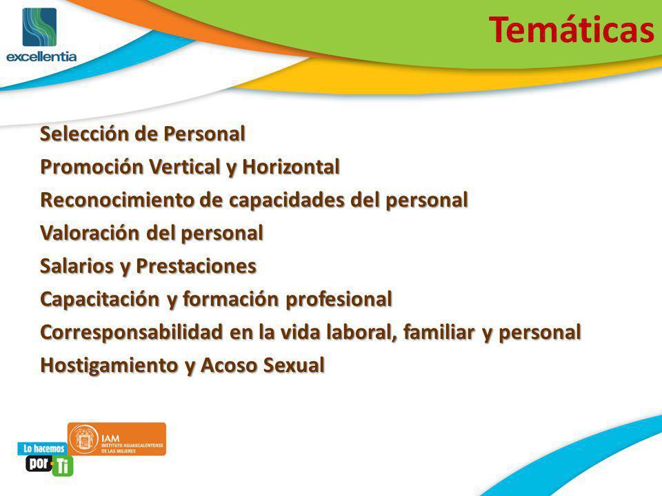 Temáticas Selección de Personal Promoción Vertical y Horizontal Reconocimiento de capacidades del personal Valoración del personal Salarios y Prestaci