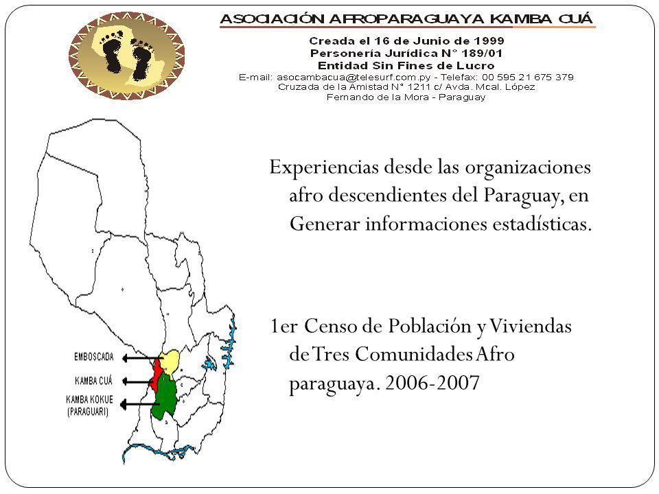Experiencias desde las organizaciones afro descendientes del Paraguay, en Generar informaciones estadísticas. 1er Censo de Población y Viviendas de Tr