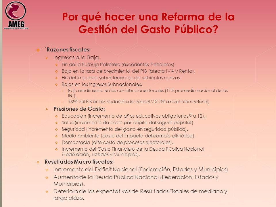 Por qué hacer una Reforma de la Gestión del Gasto Público? ´ Razones fiscales: Ingresos a la Baja. Fin de la Burbuja Petrolera (excedentes Petroleros)