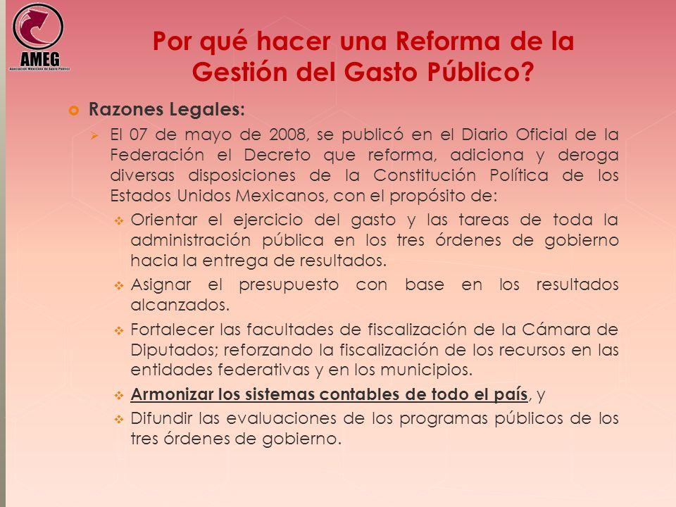 Por qué hacer una Reforma de la Gestión del Gasto Público? Razones Legales: El 07 de mayo de 2008, se publicó en el Diario Oficial de la Federación el