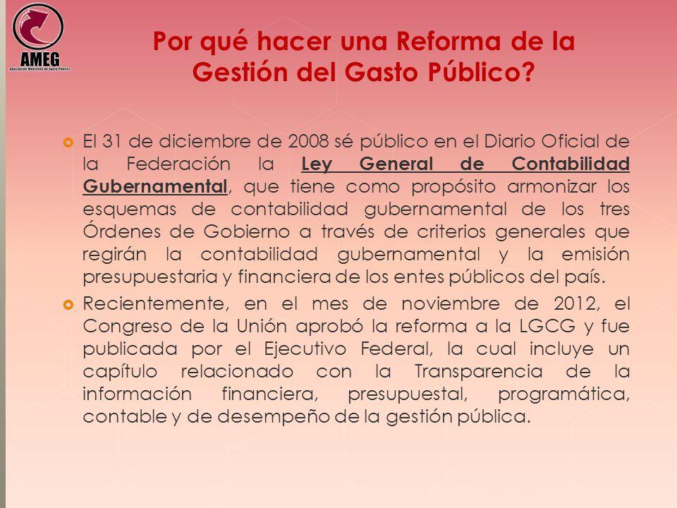 Por qué hacer una Reforma de la Gestión del Gasto Público? El 31 de diciembre de 2008 sé público en el Diario Oficial de la Federación la Ley General