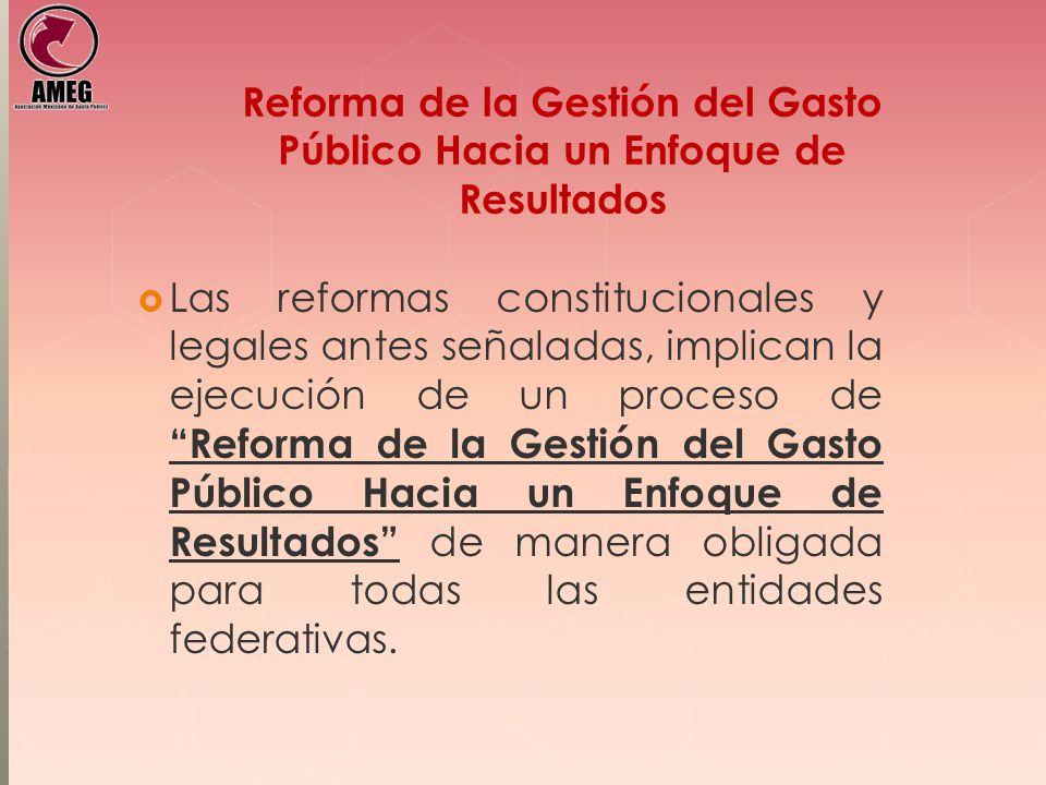 Reforma de la Gestión del Gasto Público Hacia un Enfoque de Resultados Las reformas constitucionales y legales antes señaladas, implican la ejecución