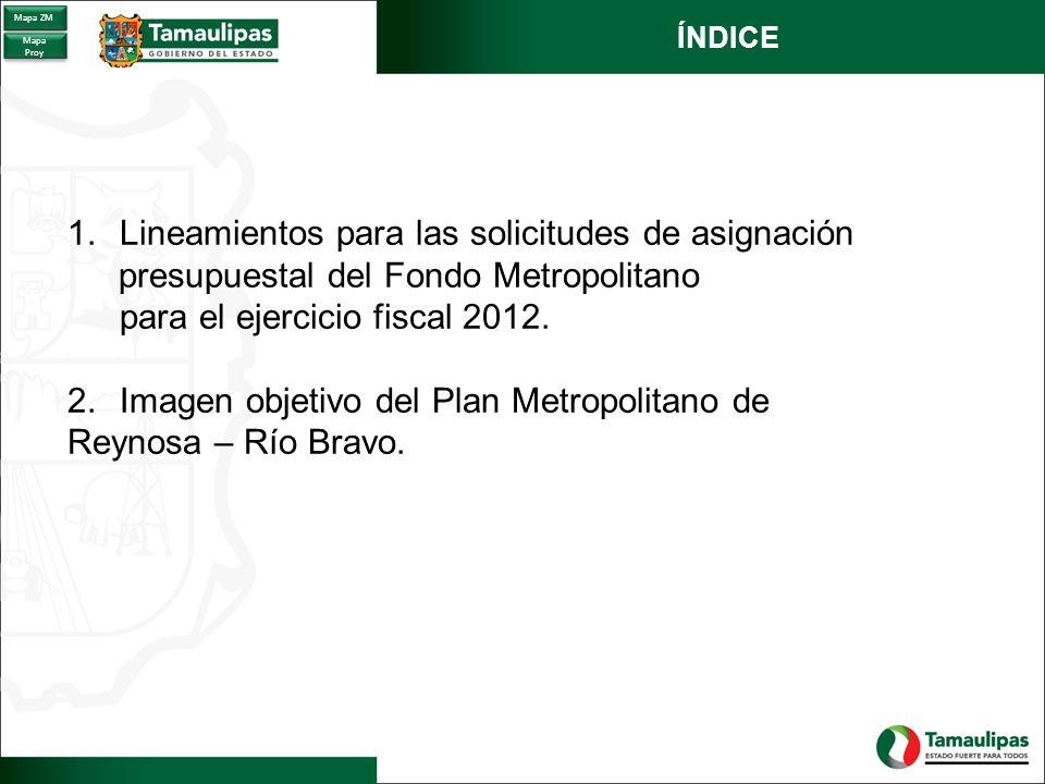 1.LINEAMIENTOS GENERALES 1.Contar con un Plan de Desarrollo Metropolitano o su equivalente.