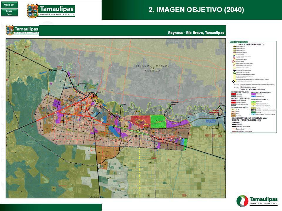 2. IMAGEN OBJETIVO (2040) Mapa ZM Mapa Proy Mapa Proy
