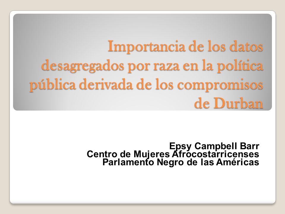 Marcus Garvey El reconocimiento del racismo que impacta estructuralmente a millones afrodescendientes e indígenas en América Latina y el Caribe por parte de los gobiernos de la región en la Declaración y Plan de Acción de Durban, les obligó a asumir compromisos concretos para su erradicación.