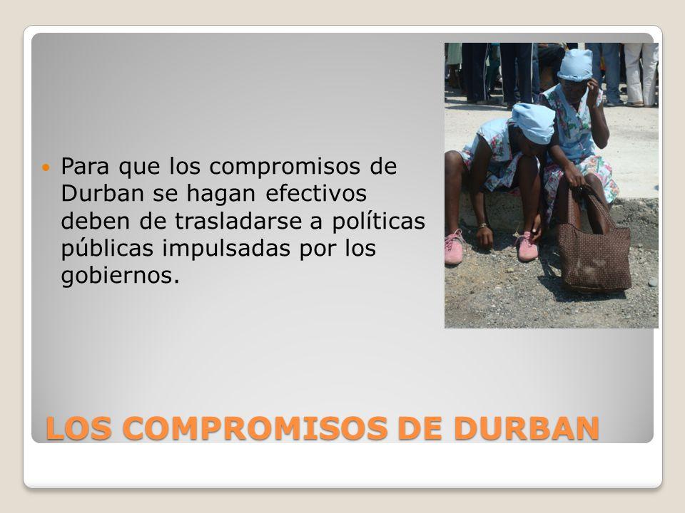 Los compromisos de Durban Una política pública efectiva que supere el clientelismo se basa en información oficial rigurosa y de calidad
