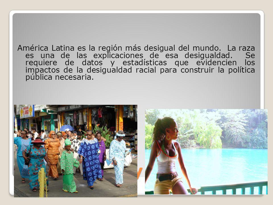 Marcus Garvey América Latina es la región más desigual del mundo. La raza es una de las explicaciones de esa desigualdad. Se requiere de datos y estad