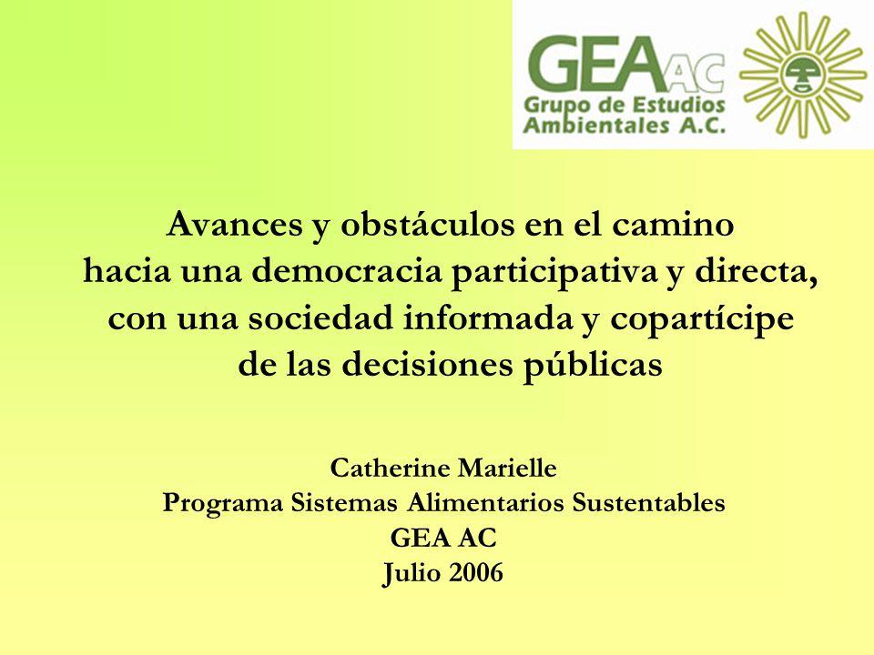 Avances y obstáculos en el camino hacia una democracia participativa y directa, con una sociedad informada y copartícipe de las decisiones públicas Ca