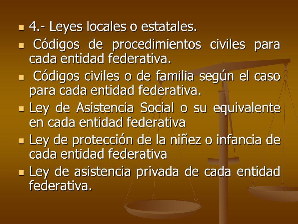 4.- Leyes locales o estatales. 4.- Leyes locales o estatales.