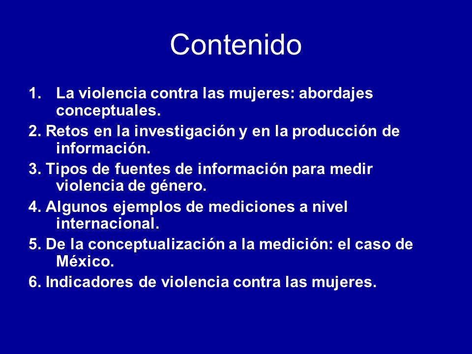 Algunos ejemplos del trabajo realizado en México: Encuestas de violencia llevadas a cabo en México: Dos encuestas nacionales de violencia en contra de las mujeres por parte de la pareja en los hogares Encuesta Nacional de Violencia en Contra de las Mujeres (ENVIM 2003) Encuesta Nacional sobre la Dinámica de las Relaciones en los Hogares (ENDIREH 2003) Encuesta Nacional sobre la Dinámica de las Relaciones en los Hogares (ENDIREH 2006): Encuesta Nacional que amplía el ámbito de ocurrencia de la violencia a mujeres solteras, separadas, divorciadas, viudas, que diferencia población indígena y no indígena, etc.