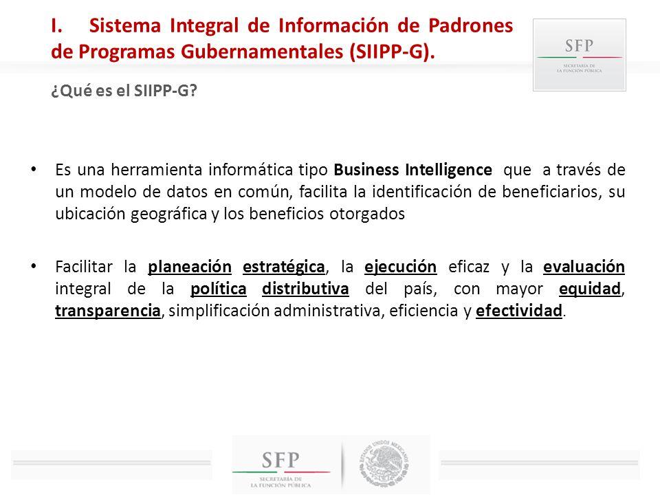 ¿Qué es el SIIPP-G? Es una herramienta informática tipo Business Intelligence que a través de un modelo de datos en común, facilita la identificación