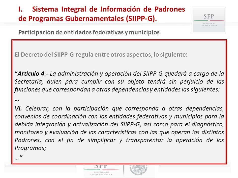 El Decreto del SIIPP-G regula entre otros aspectos, lo siguiente: Artículo 4.- La administración y operación del SIIPP-G quedará a cargo de la Secreta