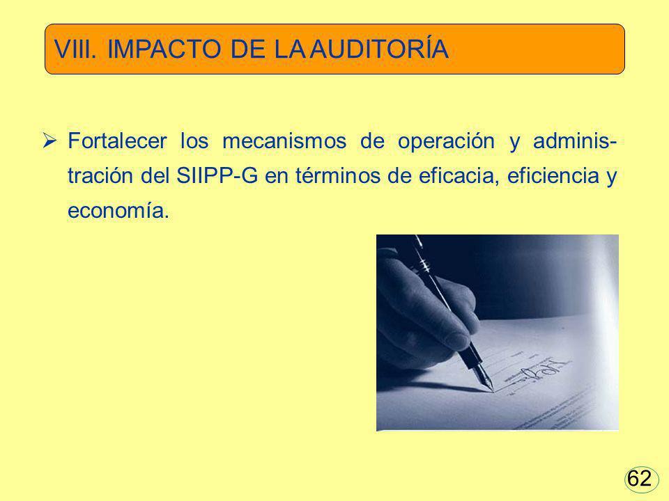 Fortalecer los mecanismos de operación y adminis- tración del SIIPP-G en términos de eficacia, eficiencia y economía. VIII. IMPACTO DE LA AUDITORÍA 62