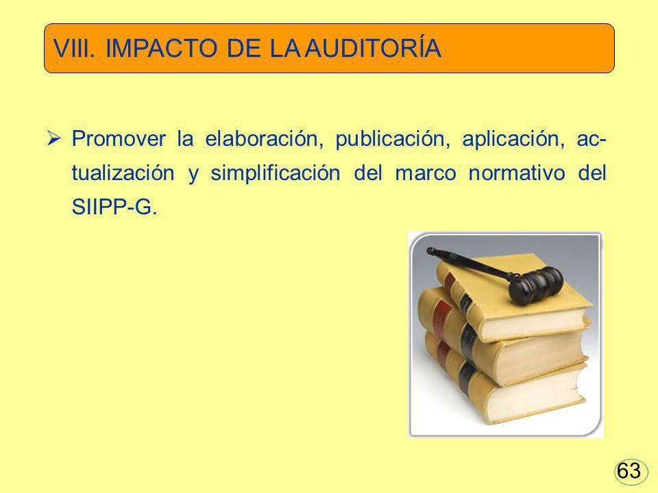 Promover la elaboración, publicación, aplicación, ac- tualización y simplificación del marco normativo del SIIPP-G. VIII. IMPACTO DE LA AUDITORÍA 63