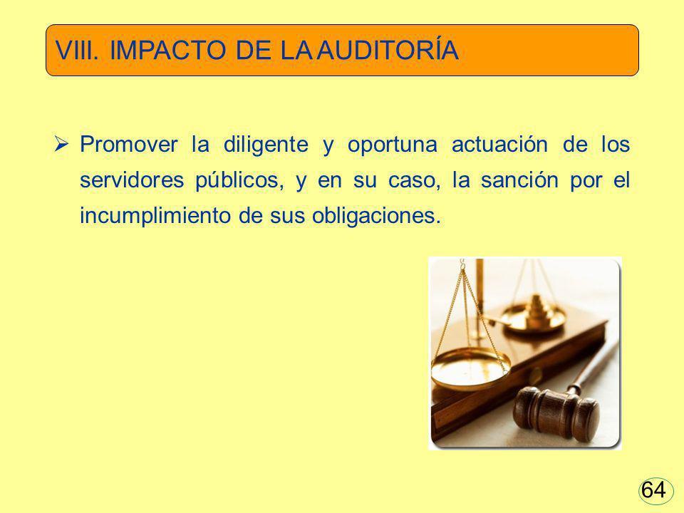 Promover la diligente y oportuna actuación de los servidores públicos, y en su caso, la sanción por el incumplimiento de sus obligaciones. VIII. IMPAC
