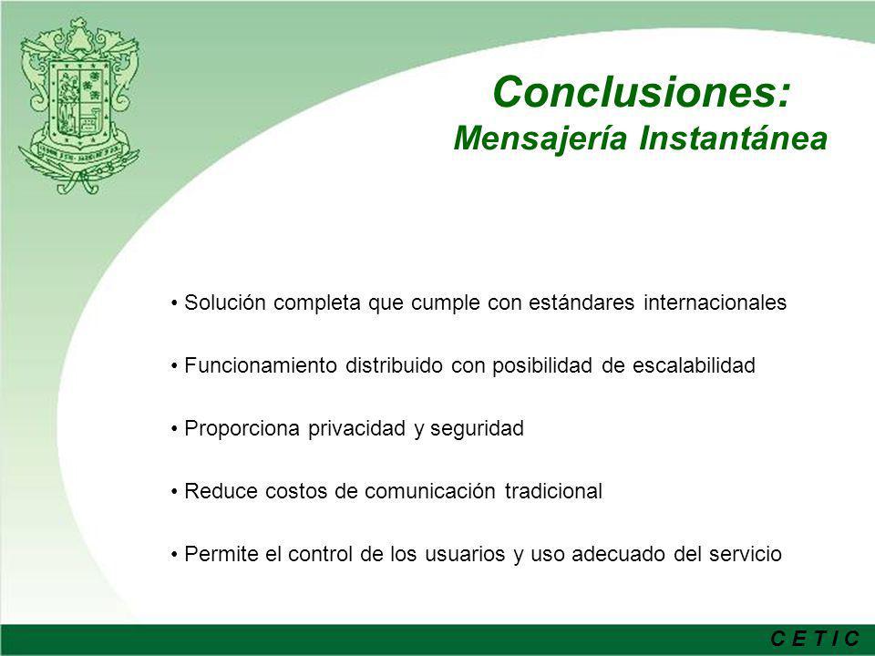 C E T I C Conclusiones La solución puede ser aplicada de forma satisfactoria en la administración pública.