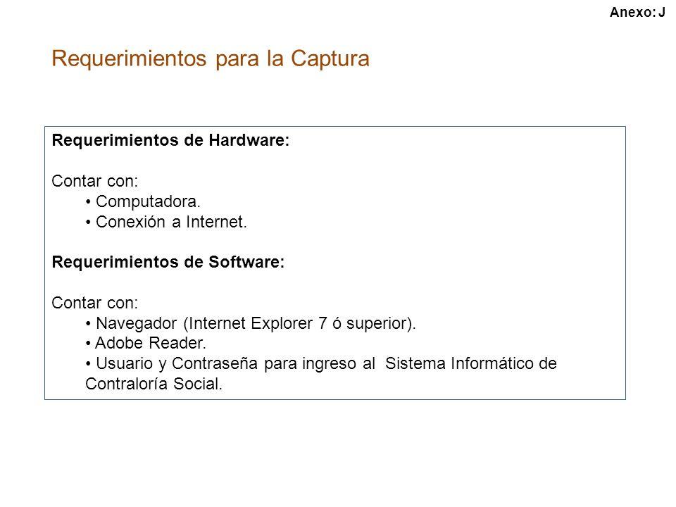 Requerimientos para la Captura Requerimientos de Hardware: Contar con: Computadora.