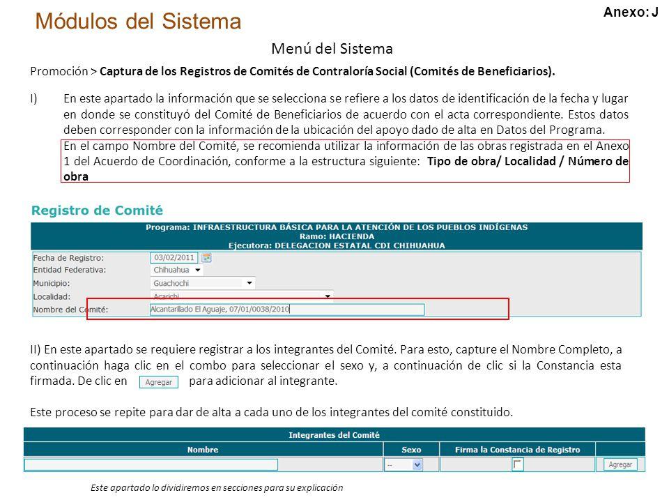 Módulos del Sistema Menú del Sistema Promoción > Captura de los Registros de Comités de Contraloría Social (Comités de Beneficiarios).