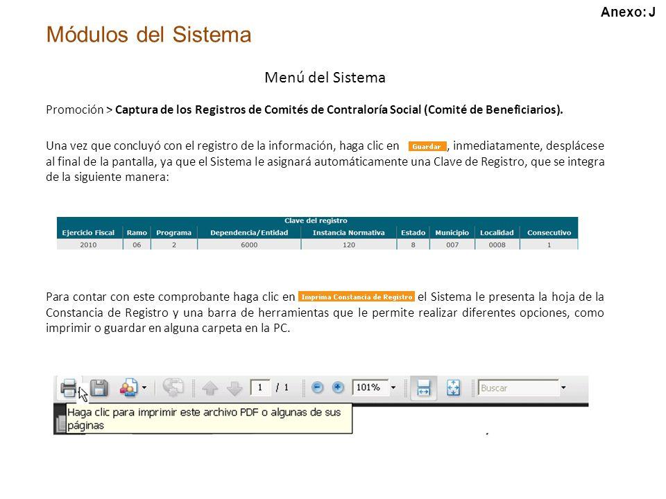 Módulos del Sistema Menú del Sistema Promoción > Captura de los Registros de Comités de Contraloría Social (Comité de Beneficiarios).