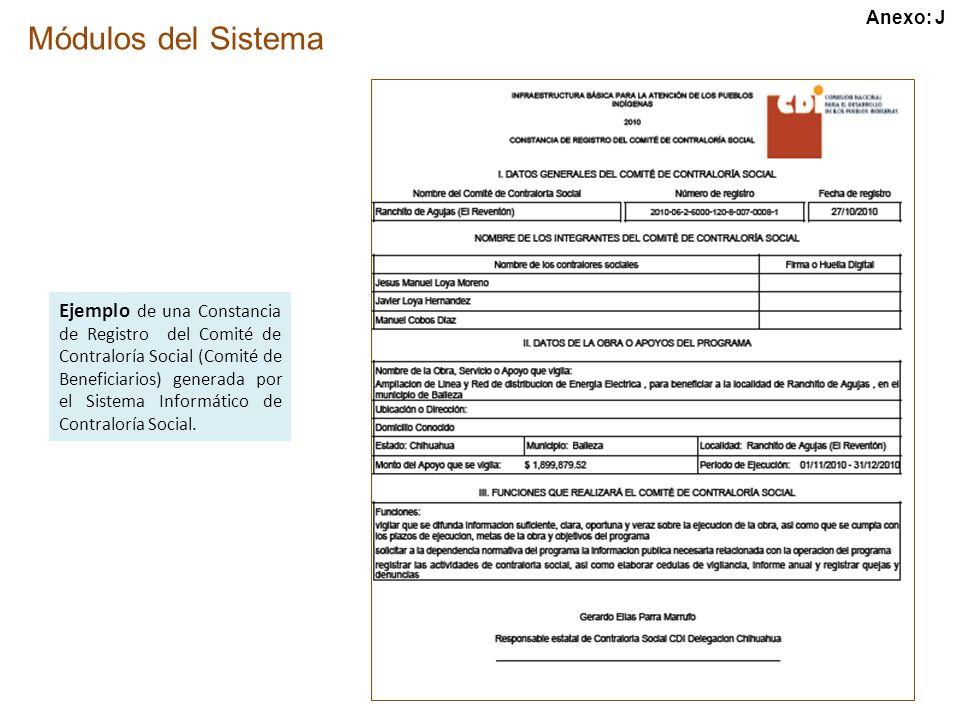 Módulos del Sistema Menú del Sistema Ejemplo de una Constancia de Registro del Comité de Contraloría Social (Comité de Beneficiarios) generada por el Sistema Informático de Contraloría Social.