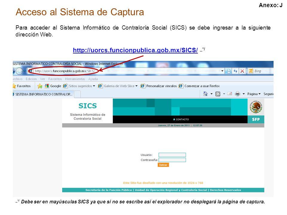 Acceso al Sistema de Captura Para acceder al Sistema Informático de Contraloría Social (SICS) se debe ingresar a la siguiente dirección Web.
