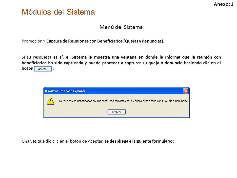 Módulos del Sistema Menú del Sistema Promoción > Captura de Reuniones con Beneficiarios (Quejas y denuncias).