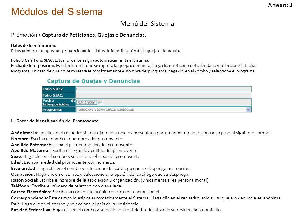 Módulos del Sistema Menú del Sistema Promoción > Captura de Peticiones, Quejas o Denuncias.