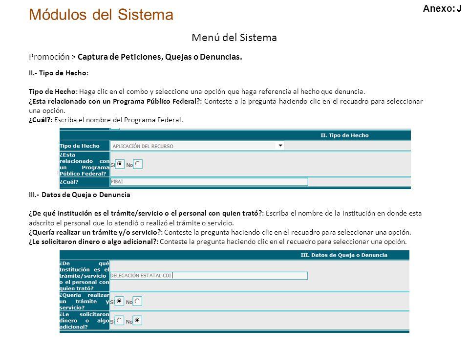 Módulos del Sistema Menú del Sistema II.- Tipo de Hecho: Tipo de Hecho: Haga clic en el combo y seleccione una opción que haga referencia al hecho que denuncia.