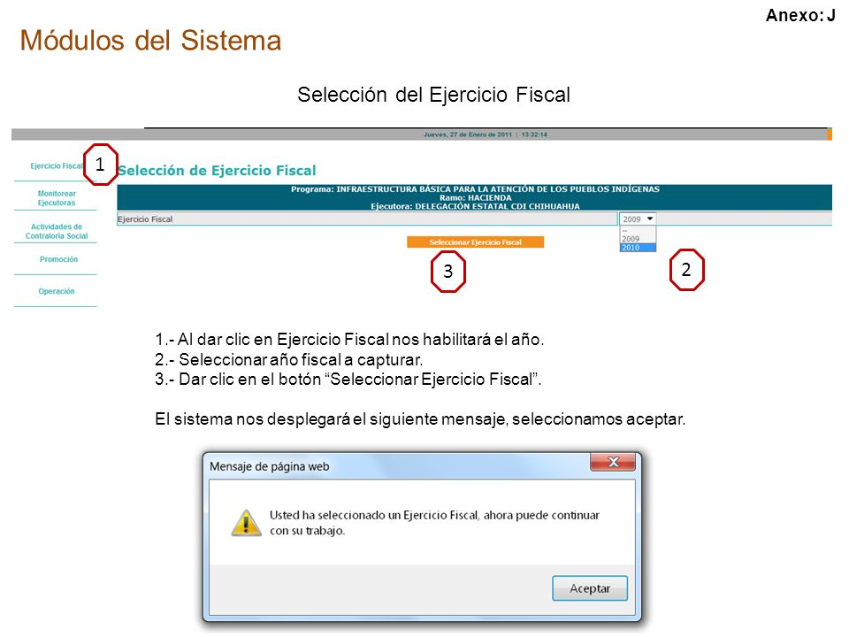Módulos del Sistema 1 2 3 Selección del Ejercicio Fiscal 1.- Al dar clic en Ejercicio Fiscal nos habilitará el año.