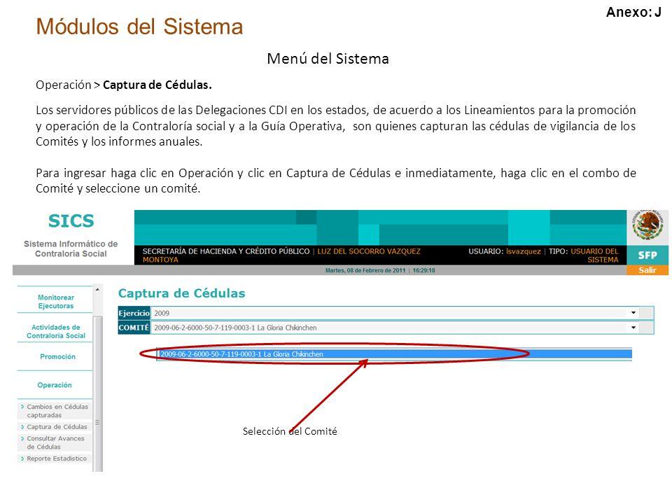 Módulos del Sistema Menú del Sistema Operación > Captura de Cédulas.