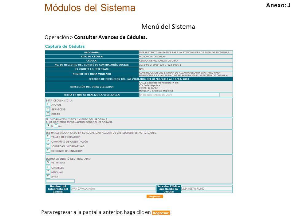 Módulos del Sistema Menú del Sistema Operación > Consultar Avances de Cédulas.