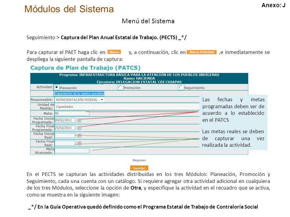 Módulos del Sistema Menú del Sistema Seguimiento > Captura del Plan Anual Estatal de Trabajo.