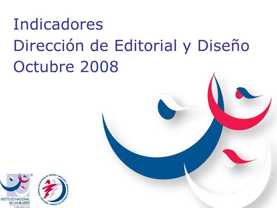 Indicadores Dirección de Editorial y Diseño Octubre 2008