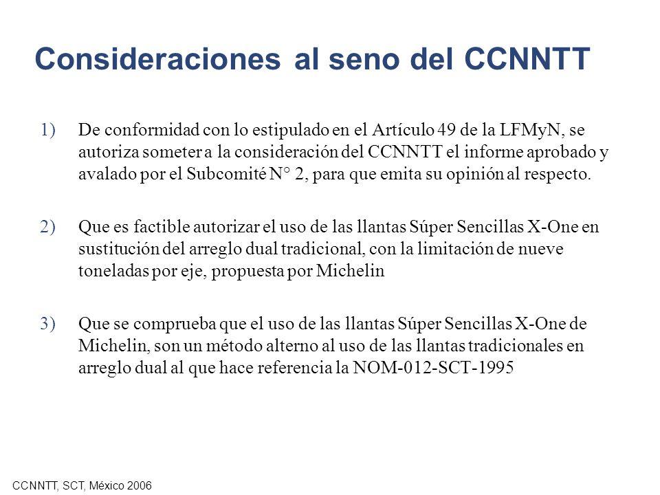 CCNNTT, SCT, México 2006 Consideraciones al seno del CCNNTT De conformidad con lo estipulado en el Artículo 49 de la LFMyN, se autoriza someter a la c