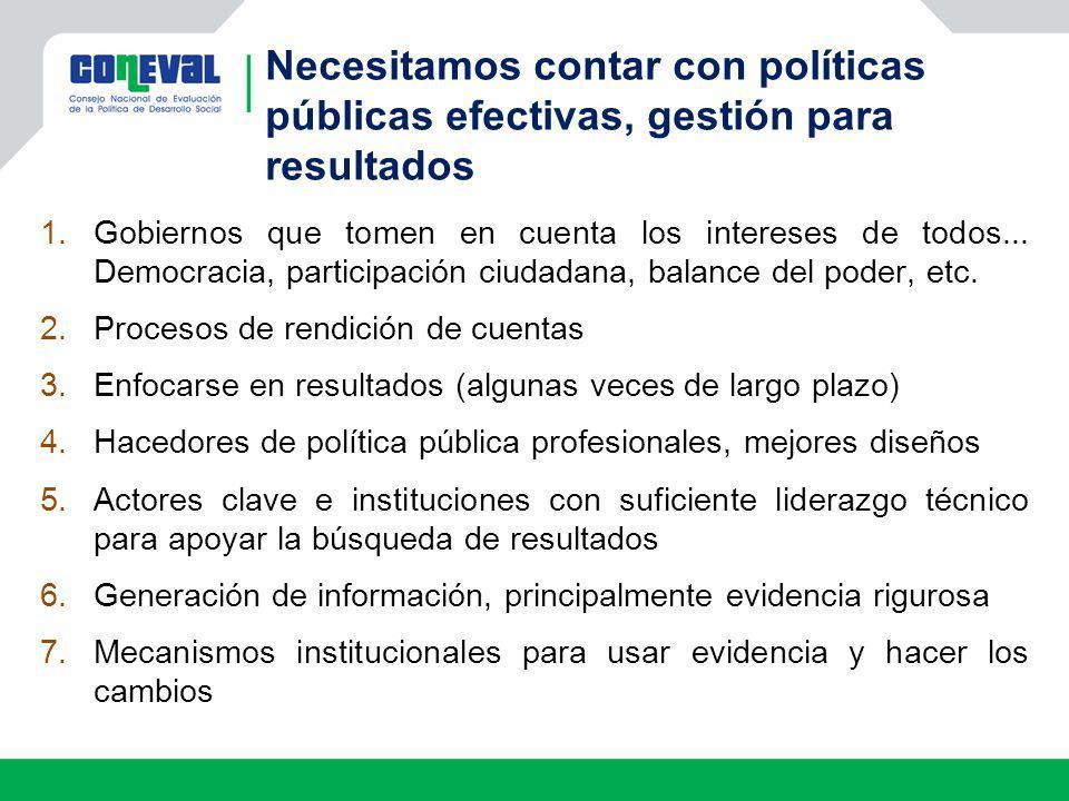 Necesitamos contar con políticas públicas efectivas, gestión para resultados 1.Gobiernos que tomen en cuenta los intereses de todos... Democracia, par