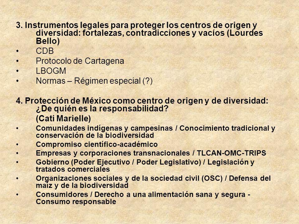3. Instrumentos legales para proteger los centros de origen y diversidad: fortalezas, contradicciones y vacíos (Lourdes Bello) CDB Protocolo de Cartag