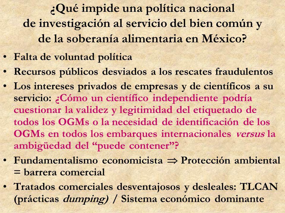 ¿Qué impide una política nacional de investigación al servicio del bien común y de la soberanía alimentaria en México? Falta de voluntad política Recu