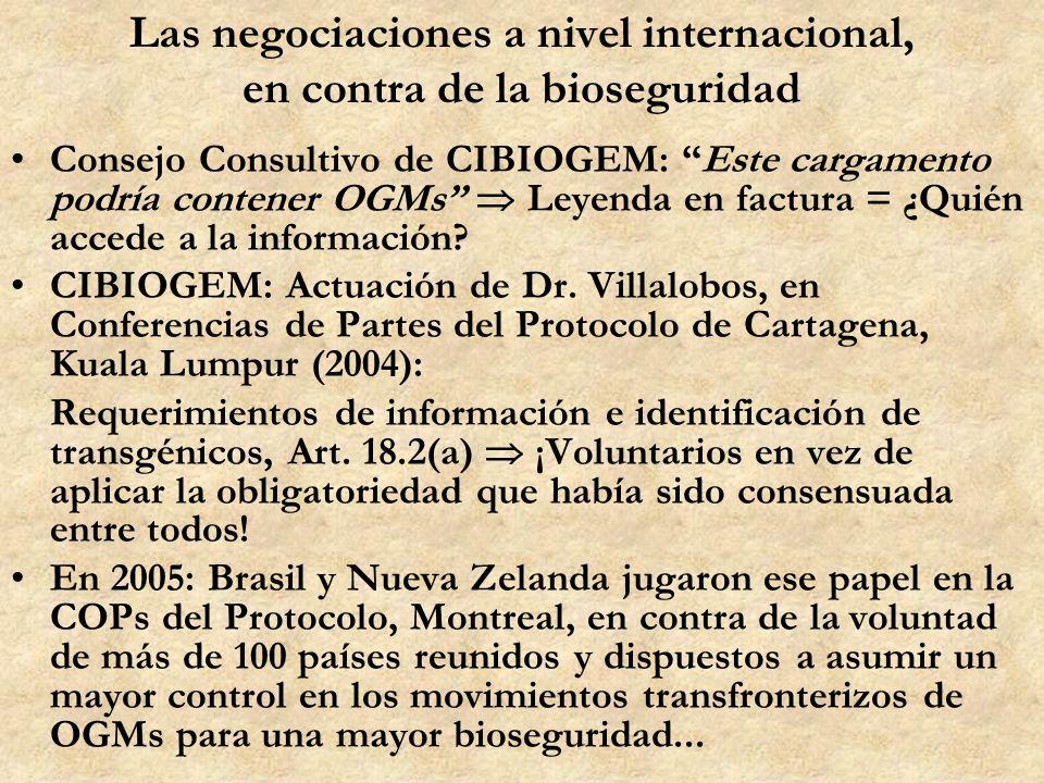 Las negociaciones a nivel internacional, en contra de la bioseguridad Consejo Consultivo de CIBIOGEM: Este cargamento podría contener OGMs Leyenda en