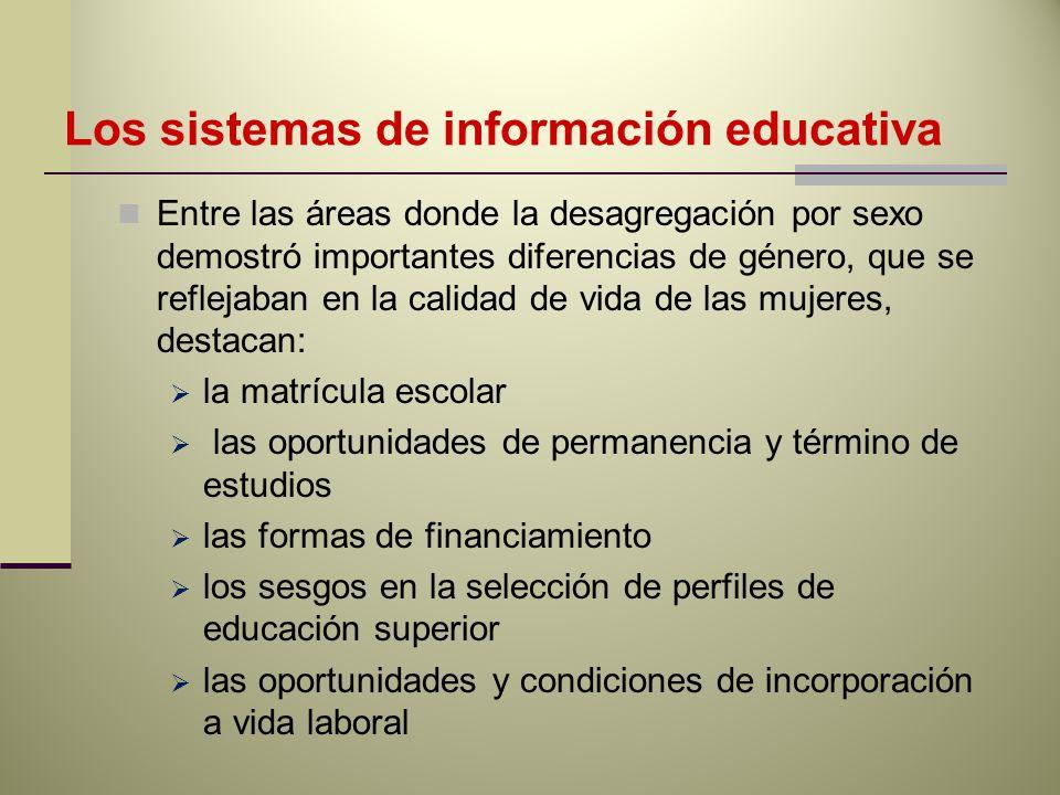Los sistemas de información educativa Entre las áreas donde la desagregación por sexo demostró importantes diferencias de género, que se reflejaban en