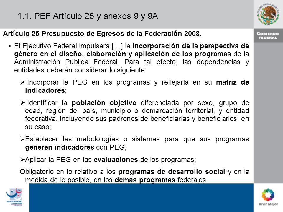 1.1. PEF Artículo 25 y anexos 9 y 9A Artículo 25 Presupuesto de Egresos de la Federación 2008.