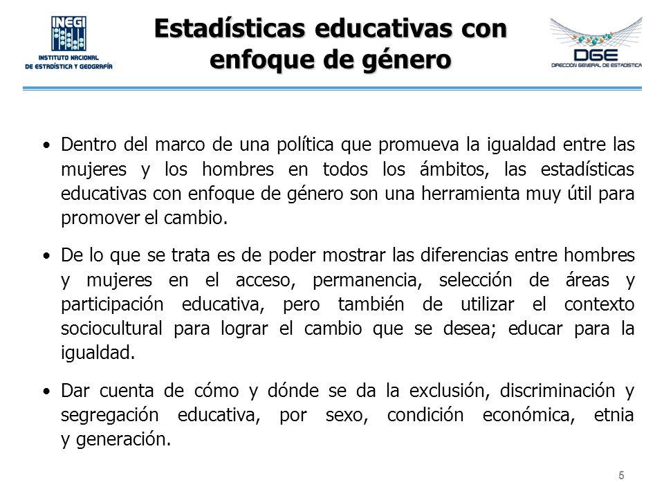 Estadísticas educativas con enfoque de género Dentro del marco de una política que promueva la igualdad entre las mujeres y los hombres en todos los á