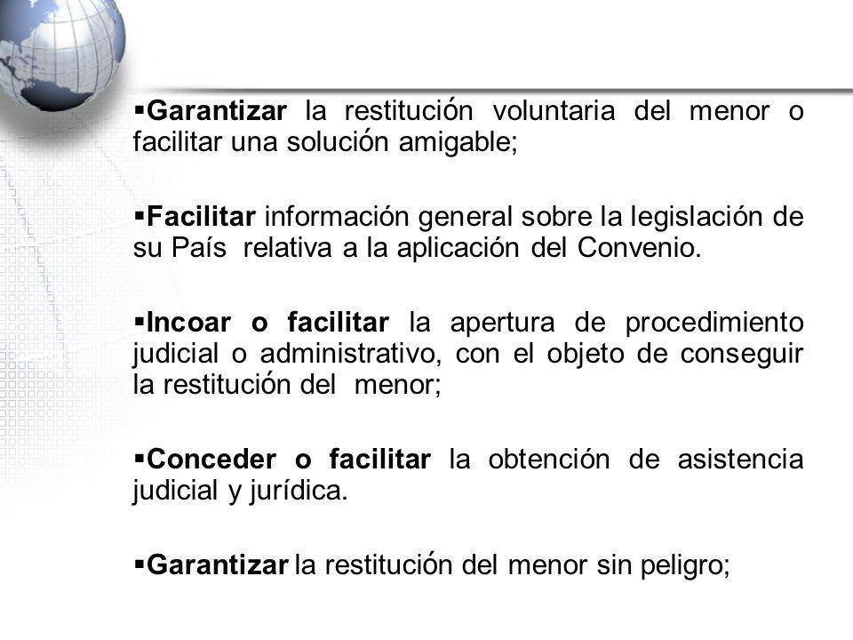 Garantizar la restituci ó n voluntaria del menor o facilitar una soluci ó n amigable; Facilitar información general sobre la legislación de su País re