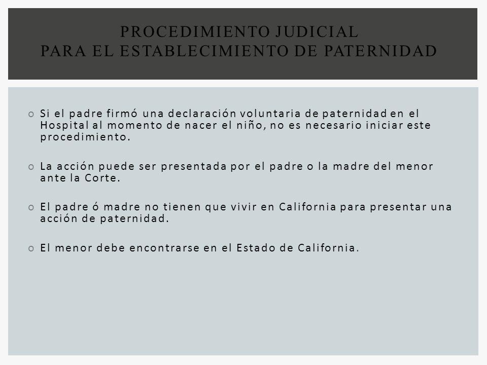 PROCEDIMIENTO JUDICIAL PARA EL ESTABLECIMIENTO DE PATERNIDAD oSi el padre firmó una declaración voluntaria de paternidad en el Hospital al momento de