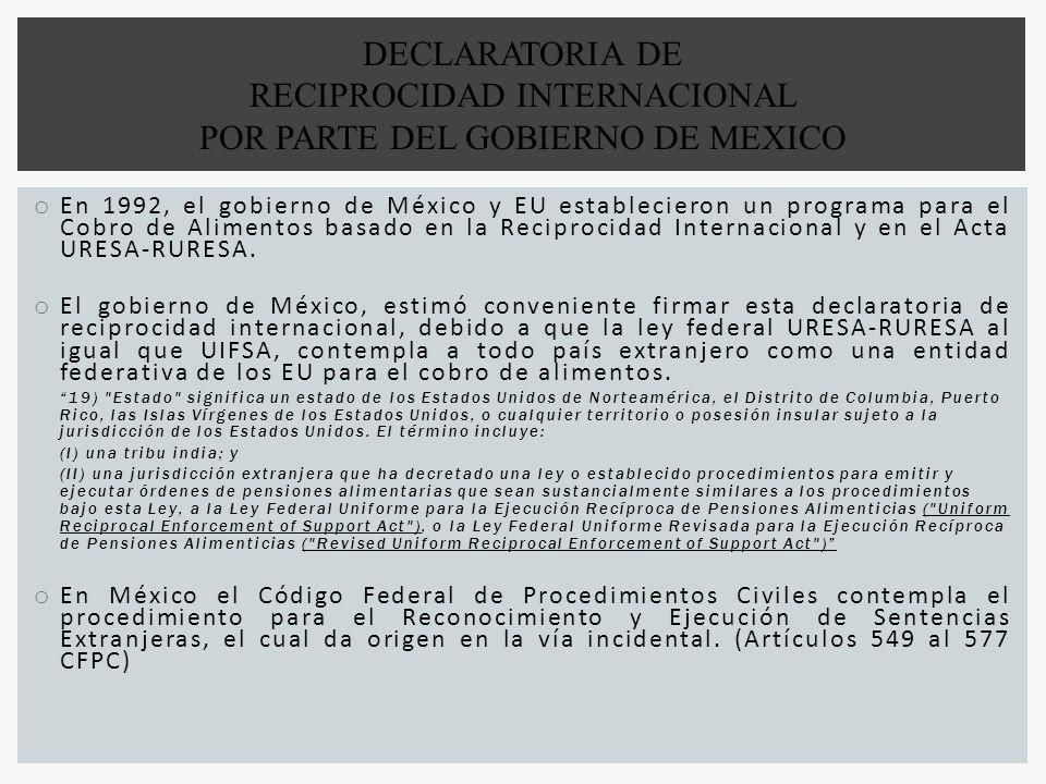 o En 1992, el gobierno de México y EU establecieron un programa para el Cobro de Alimentos basado en la Reciprocidad Internacional y en el Acta URESA-