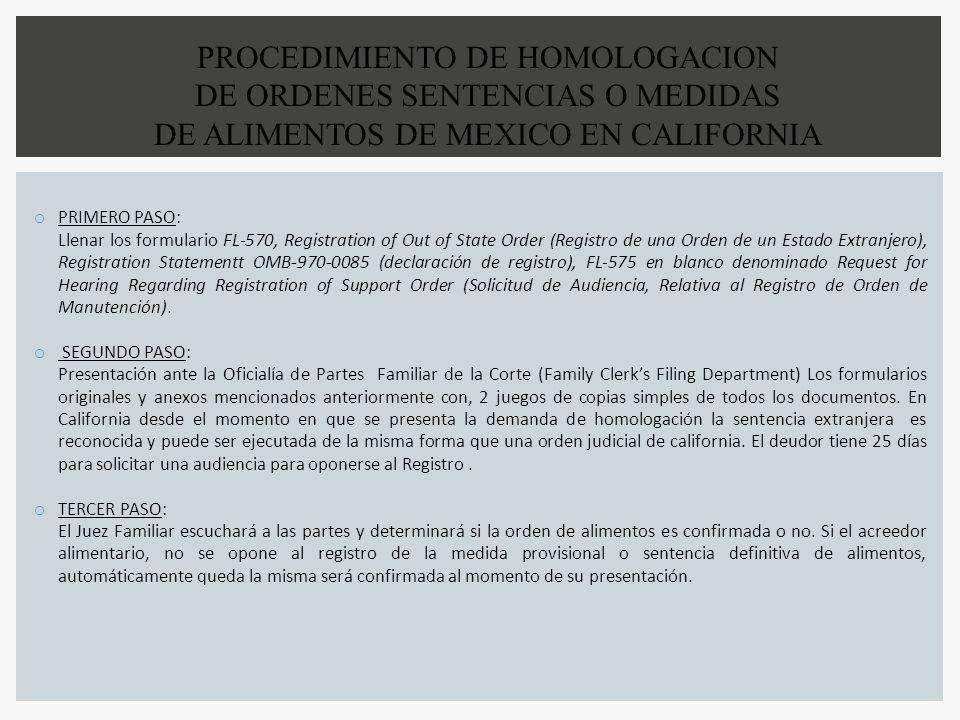 PROCEDIMIENTO DE HOMOLOGACION DE ORDENES SENTENCIAS O MEDIDAS DE ALIMENTOS DE MEXICO EN CALIFORNIA o PRIMERO PASO: Llenar los formulario FL-570, Regis