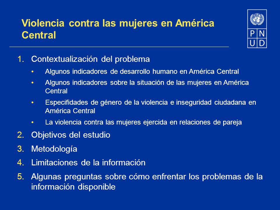 Violencia contra las mujeres en América Central 1.Contextualización del problema Algunos indicadores de desarrollo humano en América Central Algunos i